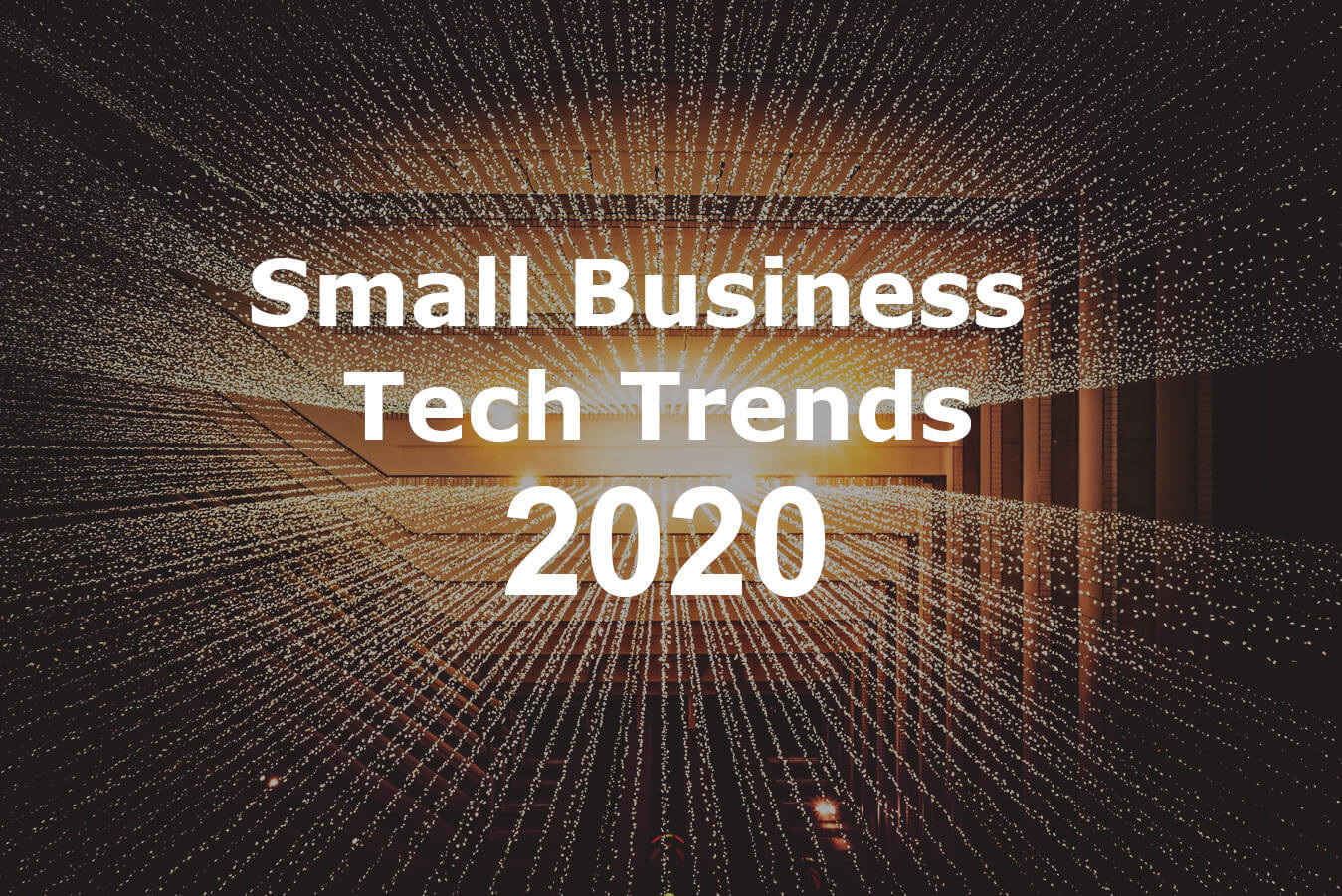Small business tech trends in 2020